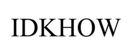 IDKHOW