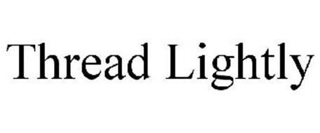 THREAD LIGHTLY