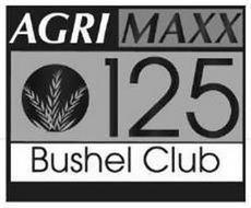 AGRI MAXX 125 BUSHEL CLUB