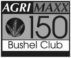 AGRI MAXX 150 BUSHEL CLUB