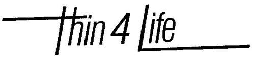 THIN 4 LIFE