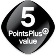 5 POINTSPLUS VALUE