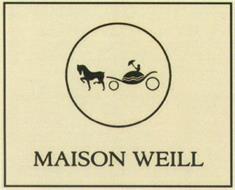 MAISON WEILL