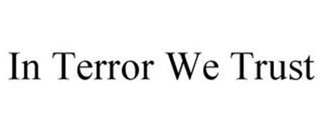 IN TERROR WE TRUST
