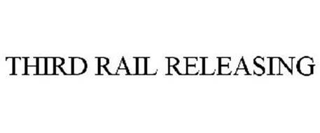 THIRD RAIL RELEASING