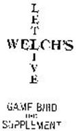 WELCH'S LET LIVE GAME BIRD FOOD SUPPLEMENT