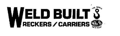 """WELD BUILT WRECKERS/CARRIERS """"THE WORLD ON A HOOK"""""""
