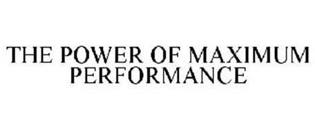 THE POWER OF MAXIMUM PERFORMANCE
