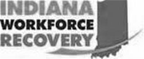 INDIANA WORKFORCE RECOVERY