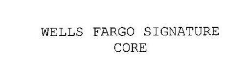 WELLS FARGO SIGNATURE CORE
