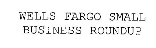 WELLS FARGO SMALL BUSINESS ROUNDUP