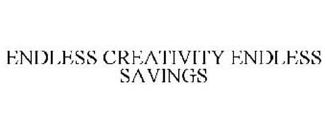 ENDLESS CREATIVITY ENDLESS SAVINGS