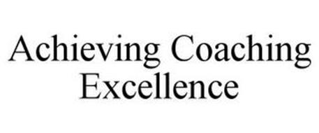 ACHIEVING COACHING EXCELLENCE