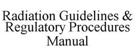 RADIATION GUIDELINES & REGULATORY PROCEDURES MANUAL