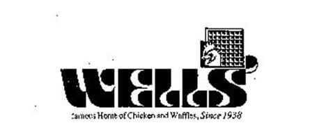 WELLS' FAMOUS HOME OF CHICKEN AND WAFFLE, SINCE 1938