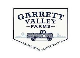GARRETT VALLEY FARMS RAISED WITH FAMILYVALUES