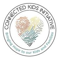 CONNECTED KIDS INITIATIVE BRINGING HOPETO OUR KIDS AND FAMILIES