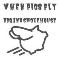 WHEN PIGS FLY BBQ AND SMOKEHOUSE