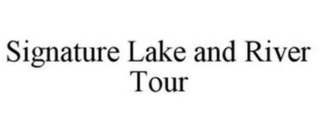 SIGNATURE LAKE AND RIVER TOUR