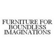 FURNITURE FOR BOUNDLESS IMAGINATIONS