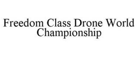 FREEDOM CLASS DRONE WORLD CHAMPIONSHIP
