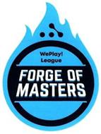 WEPLAY! LEAGUE FORGE OF MASTERS