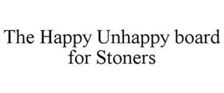 THE HAPPY UNHAPPY BOARD FOR STONERS