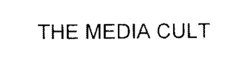 THE MEDIA CULT