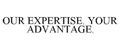 OUR EXPERTISE. YOUR ADVANTAGE.