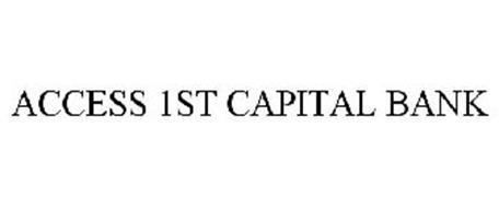 ACCESS 1ST CAPITAL BANK