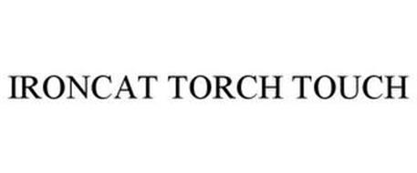 IRONCAT TORCH TOUCH