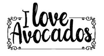 I LOVE AVOCADOS