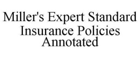 MILLER'S EXPERT STANDARD INSURANCE POLICIES ANNOTATED