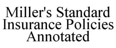 MILLER'S STANDARD INSURANCE POLICIES ANNOTATED