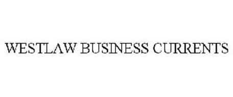 WESTLAW BUSINESS CURRENTS