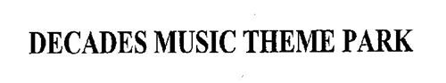 DECADES MUSIC THEME PARK
