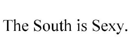 THE SOUTH IS SEXY.