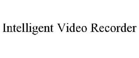 INTELLIGENT VIDEO RECORDER