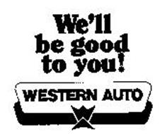 WE'LL BE GOOD TO YOU!WESTERN AUTO