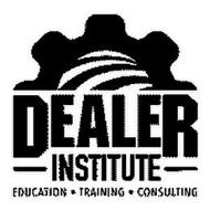 DEALER INSTITUTE EDUCATION TRAINING CONSULTING