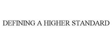 DEFINING A HIGHER STANDARD