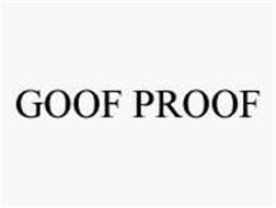 GOOF PROOF