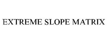 EXTREME SLOPE MATRIX