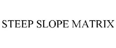 STEEP SLOPE MATRIX