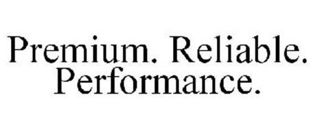 PREMIUM. RELIABLE. PERFORMANCE.