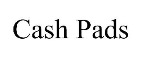 CASH PADS