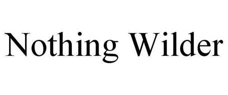 NOTHING WILDER