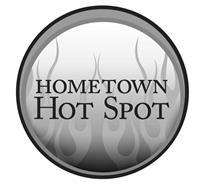 HOMETOWN HOT SPOT
