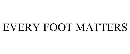 EVERY FOOT MATTERS