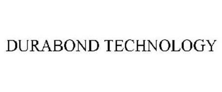 DURABOND TECHNOLOGY
